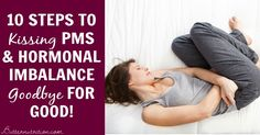 10 Steps to Kissing PMS - Hormonal Imbalance Goodbye for GOOD - Butter Nutrition Health And Nutrition, Health And Wellness, Health Tips, Health Fitness, Women's Health, Pms, Gain Weight For Women, Estrogen Dominance, Weight Loss Herbs