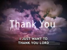 Thank You Lord - Don Moen This is an awesome song to remind us of all the things we need to be grateful for...every day!