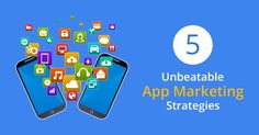 Still not satisfied with your #App ROI? Check out these 5 #AppMarketing strategies to #monetize your business
