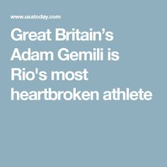 Great Britain's Adam Gemili is Rio's most heartbroken athlete
