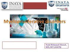 Nada Mohamed Ahmed, MD, MT (ASCP)i. Objectives chronic myeloid leukaemia (CML) Haematopoietic malignancies Polycythemia vera (PV) Idiopathic myelofibrosis.
