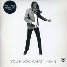 Cults - You Know What I Mean (Limited Edition Etched Vinyl)