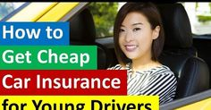How to get cheap car insurance for young drivers