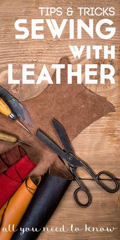 everything you want to know about sewing with leather and pleather.