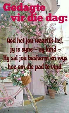 Good Morning Wishes, Good Morning Quotes, Lekker Dag, Afrikaanse Quotes, Goeie More, Inspirational Qoutes, Positive Thoughts, Christian Quotes, Wise Words