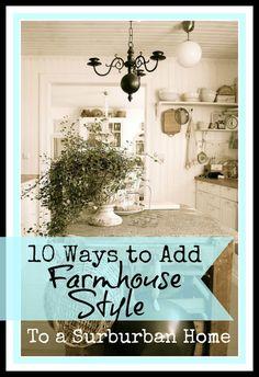Ten Ways to Add Farmhouse Style to Your Suburban Home @The Everyday Home Blog #DIY #Farmhouse #Design #theeverydayhome