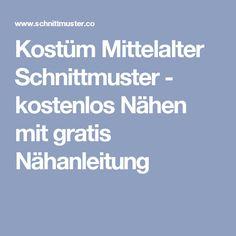 Kostüm Mittelalter Schnittmuster - kostenlos Nähen mit gratis Nähanleitung