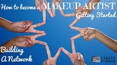 How to Become a Makeup Artist - Getting Started: Step 3 is all about building your network!!