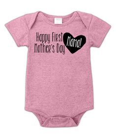 Love this Heather Pink 'Happy First Mother's Day, Mama!' Bodysuit - Infant on #zulily! #zulilyfinds