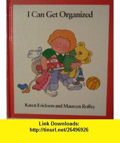 I Can Get Organized (9780590334938) Karen Erickson , ISBN-10: 059033493X  , ISBN-13: 978-0590334938 ,  , tutorials , pdf , ebook , torrent , downloads , rapidshare , filesonic , hotfile , megaupload , fileserve