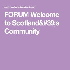 FORUM Welcome to Scotland's Community
