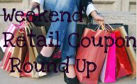 Weekend Retail Coupon Round Up