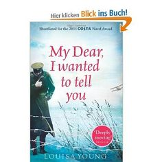 My Dear I Wanted to Tell You: Amazon.de: Louisa Young: Englische Bücher