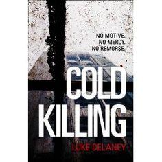 Cold Killing: Amazon.co.uk: Luke Delaney: Books