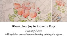 Watercolour Joy - Painting Roses in Painterly Days - Part 2