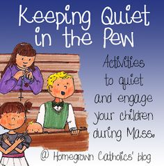 Homegrown Catholics:  Quiet kids in the pew- TONs of ideas!