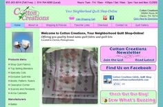 Cotton Creations, of Clarion PA, hired TechReady Professionals and Xdevo Web Design for assistance in modernizing their existing website with a fresh design, social media integration and the ability for customers to purchase quilts & fabrics from an online store.Special Product Sliders were also included, providing Cotton Creations a customer engaging & profit generating online presence. http://www.cottoncreationsfabric.com/