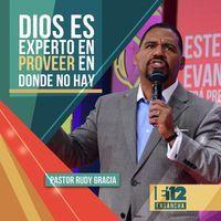 Dios es experto en proveer en donde no hay - Pastor Rudy Gracia