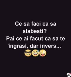 Ce să faci ca să slăbești - Viral Pe Internet Funny Texts, Funny Jokes, Real Memes, Sarcastic Humor, Quotations, Haha, Messages, Quotes, Beans