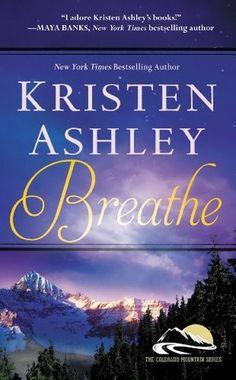 Breathe (Colorado Mountain #4) by Kristen Ashley