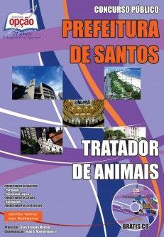 Apostila Concurso Prefeitura Municipal de Santos / SP - 2014: - Cargo: Tratador de Animais