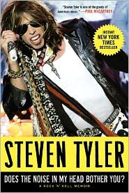 """Steven Tyler - """"Does the Noise in My Head Bother You?"""" ...I want to read this!"""