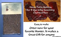 Bar-B-Que Jerky Seasoning. Order now, FREE shipping     Home Farm Herbery Bar-B-Que chemical free, organic Jerky Seasoning     Enough for 3 pounds Jerky   Recipe inside label.     Hand Blended Ingredients:  Kosher Salt, brown sugar, black pepper, onion powder & dry mustard.     This package is used for 3 pounds of Venison, Beef or any other meat. It comes with an easy recipe inside the label.     We thank you for you purchase as 100% of our net pro...