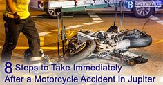 8 Steps To Take Immediately After A #MotorcycleAccident In #Jupiter