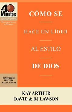 Cómo se Hace un Líder al Estilo de Dios / Rising to the Call of Leadership (40 Minute Bible Studies) (Spanish Edition) by Kay Arthur,http://www.amazon.com/dp/1621190161/ref=cm_sw_r_pi_dp_4M8gtb0YEAFK82YE