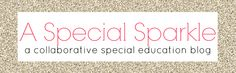 A Special Sparkle: Brand new collaborative Special Education blog. 13 Bloggers coming together to provide insight, resources and ideas for working with and as Special Educators.  Fantastic resource!
