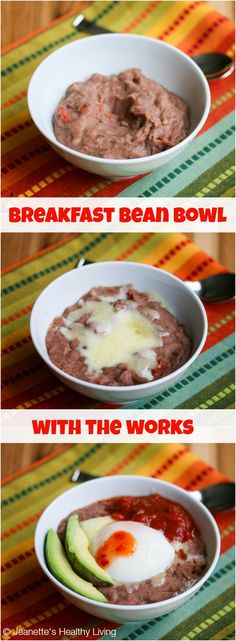 This looks yummy but I would alter/sub some ingredients.   Breakfast Refried Bean Bowl © Jeanette's Healthy Living