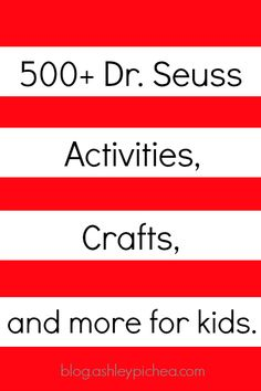 500+ Dr. Seuss Activities for Kids | blog.ashleypichea.com