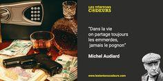 #citation de #MichelAudiard #argent #emmerdes
