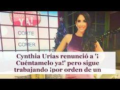 Cynthia Urías renunció a '¡Cuéntamelo ya!' pero sigue trabajando ¡por or...