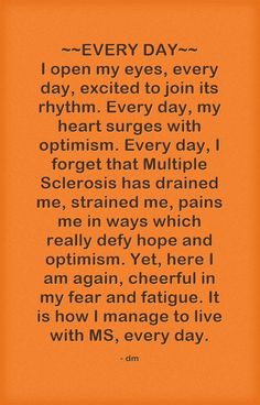 yup Everyday   ...  Multiple Sclerosis #Awareness
