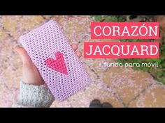 Corazón jacquard + funda para móvil - YouTube