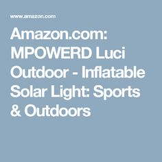 Amazon.com: MPOWERD Luci Outdoor - Inflatable Solar Light: Sports & Outdoors
