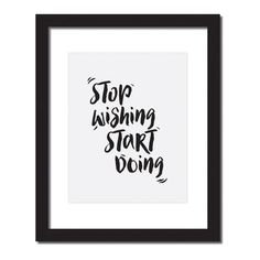 'Stop Wishing, Start Doing' Inspirational Quote Print . Hang this beautiful 'Stop Wishing, Start Doing' inspirational quote print on your wall. Original artwork, digitally printed on high - quality matte paper. Positive Affirmations, Positive Quotes, Inspiring Quotes About Life, Inspirational Quotes, Stop Wishing Start Doing, Made Up Words, Marketing Slogans, Daily Inspiration Quotes, Self Improvement Tips