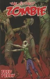 The Littlest Zombie: Book annotation not available for this title. Zombie Gifts, Book Annotation, Best Zombie, Library Books, Open Library, Free Books Online, American Comics, Fred Perry, Zombie Apocalypse