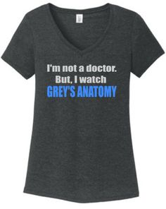 I'm not a doctor but I watch GREY'S ANATOMY by YouSaidItDesigns