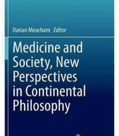 Medicine And Society New Perspectives In Continental Philosophy PDF