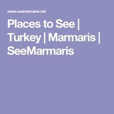 Places to See | Turkey | Marmaris | SeeMarmaris