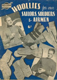 Weldon Woollies for our Sailors, Soldiers & Airmen - Knitting Patterns