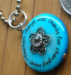 Teachers change lives. Thanks for changing mine...turquoise blue shell bead word quote pendant