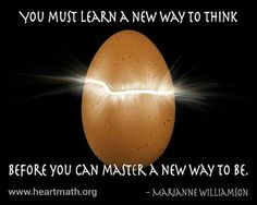 You must learn a new way to think....