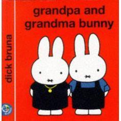 Grandpa and Grandma Bunny by Dick Bruna