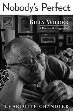 """The author of """"I, Fellini"""" offers a candid look at the life and career of the great film director, Billy Wilder--much of it told in his own voice."""