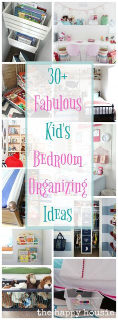 Fantastic Ideas for Organizing Kid's Bedrooms - The Happy Housie