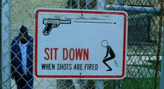 make sure to sit when you're shot at