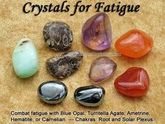Crystals for Fatigue - Fatigue is associated with the Root and Solar Plexus chakras. Carry in your pocket or wear your preferred crystals with you. If you wear one of these crystals as a pendant, wear it on a long chain that hangs near the Solar Plexus.